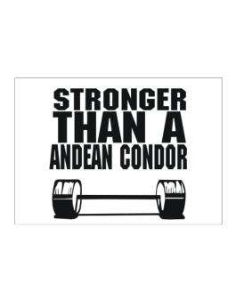 Stronger Than An Andean Condor Sticker