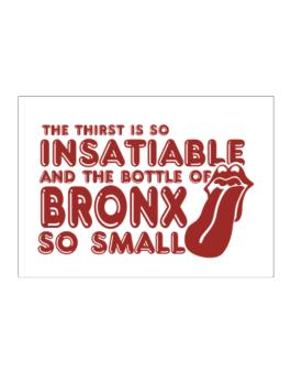 The Thirst Is So Insatiable And The Bottle Of Bronx So Small Sticker