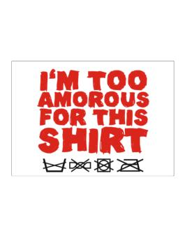 Im Too Amorous For This Shirt Sticker