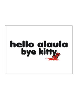 Hello Alaula Bye Kitty Sticker