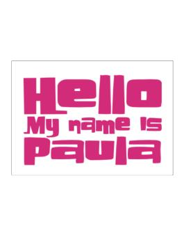 Hello My Name Is Paula Sticker