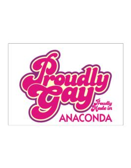 Proudly Gay, Proudly Made In Anaconda Sticker