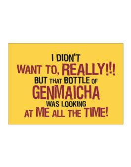 I Didnt Want To, Really! But That Bottle Of Genmaicha Was Looking At Me All The Time! Sticker