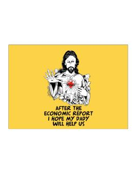 After The Economic Report I Hope My Daddy Will Help Us - Jesus Sticker