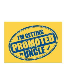 Im getting promoted to Uncle Sticker