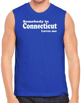 somebody In Connecticut Loves Me Sleeveless
