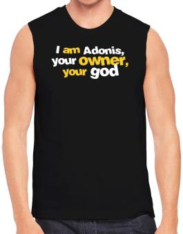 I Am Adonis Your Owner, Your God Sleeveless