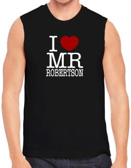 I Love Mr Robertson Sleeveless