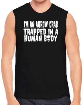 I Am Arrow Crab Trapped In A Human Body Sleeveless