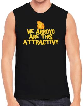We Arroyo Are This Attractive Sleeveless