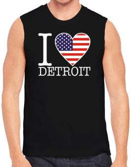 """ I love Detroit - American Flag "" Sleeveless"
