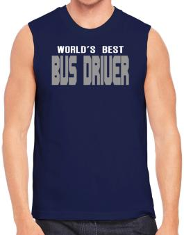 Worlds Best Bus Driver Sleeveless