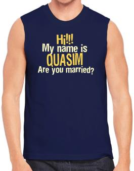 Hi My Name Is Quasim Are You Married? Sleeveless