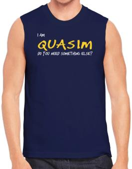 I Am Quasim Do You Need Something Else? Sleeveless
