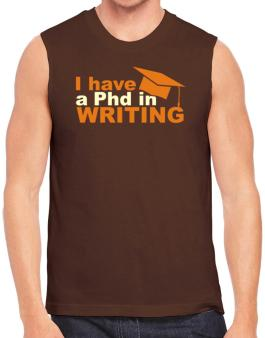 I Have A Phd In Writing Sleeveless