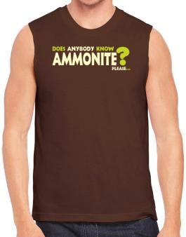 Does Anybody Know Ammonite? Please... Sleeveless