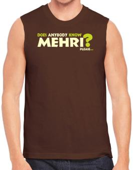 Does Anybody Know Mehri? Please... Sleeveless