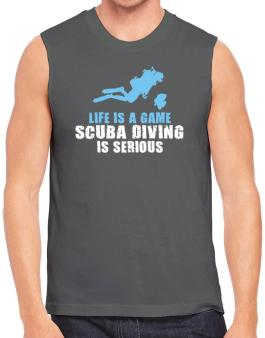 Life Is A Game, Scuba Diving Is Serious Sleeveless
