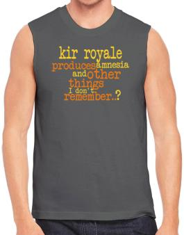 Kir Royale Produces Amnesia And Other Things I Dont Remember ..? Sleeveless