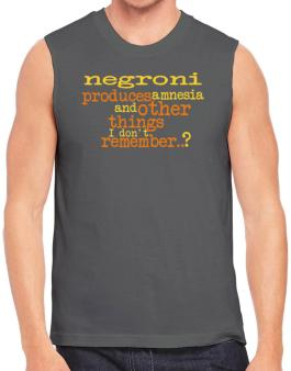 Negroni Produces Amnesia And Other Things I Dont Remember ..? Sleeveless