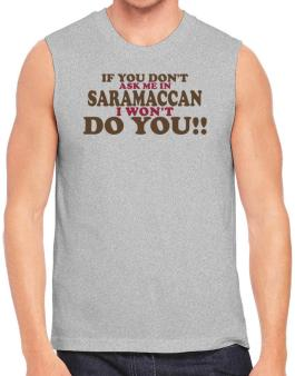 If You Dont Ask Me In Saramaccan I Wont Do You!! Sleeveless