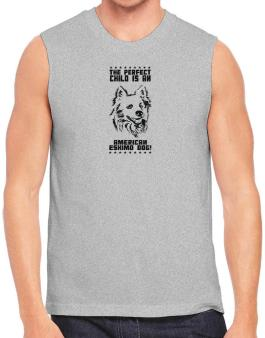 The Perfect Child Is American Eskimo Dog Sleeveless