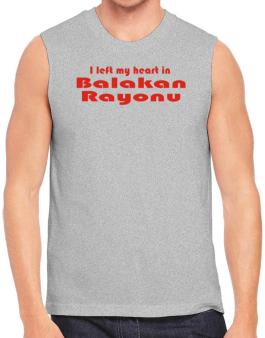 I Left My Heart In Balakan Rayonu Sleeveless