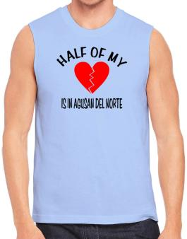 """"""" The other half of my heart is in Agusan Del Norte """" Sleeveless"""