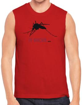 It Sucks ... - Mosquito Sleeveless