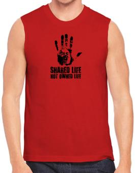 Shared Life , Not Owned Life Sleeveless