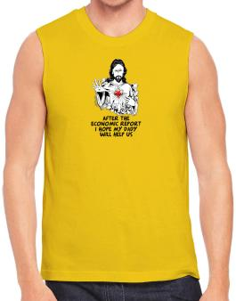 After The Economic Report I Hope My Daddy Will Help Us - Jesus Sleeveless