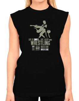 Life Is Simple... Eat, Sleep And Wrestling T-Shirt - Sleeveless-Womens