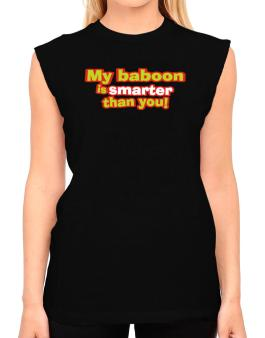 My Baboon Is Smarter Than You! T-Shirt - Sleeveless-Womens