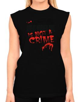Being A ... Great Horned Owl Is Not A Crime T-Shirt - Sleeveless-Womens