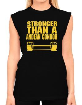 Stronger Than An Andean Condor T-Shirt - Sleeveless-Womens