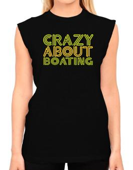 Crazy About Boating T-Shirt - Sleeveless-Womens
