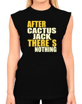 After Cactus Jack Theres Nothing T-Shirt - Sleeveless-Womens