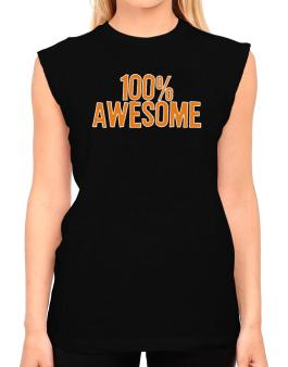 100% Awesome T-Shirt - Sleeveless-Womens