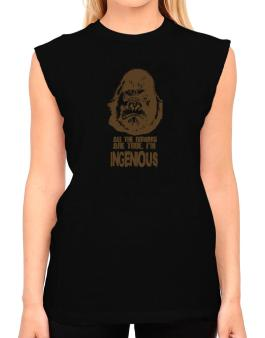 All The Rumors Are True , Im Ingenious T-Shirt - Sleeveless-Womens
