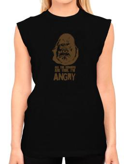 All The Rumors Are True , Im Angry T-Shirt - Sleeveless-Womens