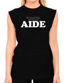 Everybody Loves An Aide T-Shirt - Sleeveless-Womens
