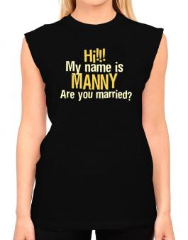 Hi My Name Is Manny Are You Married? T-Shirt - Sleeveless-Womens