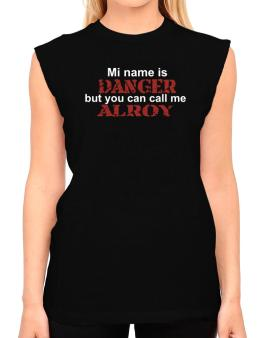 My Name Is Danger But You Can Call Me Alroy T-Shirt - Sleeveless-Womens