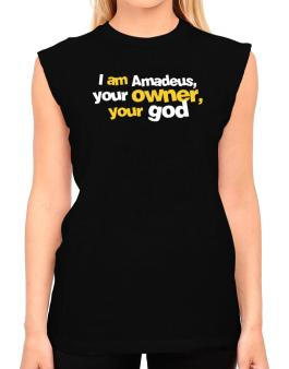I Am Amadeus Your Owner, Your God T-Shirt - Sleeveless-Womens