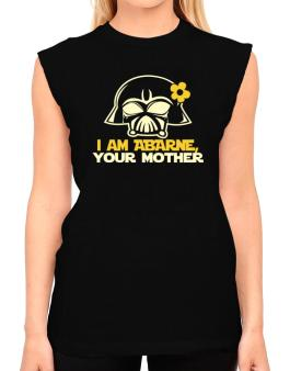 I Am Abarne, Your Mother T-Shirt - Sleeveless-Womens