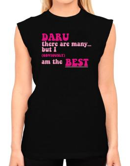 Daru There Are Many... But I (obviously!) Am The Best T-Shirt - Sleeveless-Womens