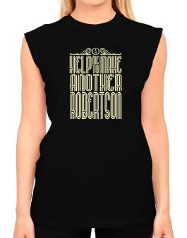 Help Me To Make Another Robertson T-Shirt - Sleeveless-Womens