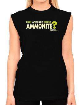 Does Anybody Know Ammonite? Please... T-Shirt - Sleeveless-Womens