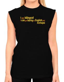 I Am Bilingual, I Can Get Horny In English And Azerbaijani T-Shirt - Sleeveless-Womens