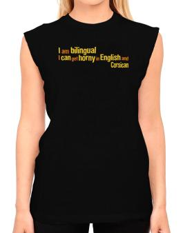 I Am Bilingual, I Can Get Horny In English And Corsican T-Shirt - Sleeveless-Womens